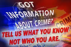 Got information about crime? Tell us what you know, not who you are